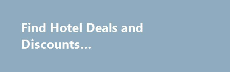 Find Hotel Deals and Discounts #homes/apartments #for #rent http://rentals.nef2.com/find-hotel-deals-and-discounts-homesapartments-for-rent/  #cheap book rentals # Search hundreds of travel sites and save up to 35% on the same hotel. * Total includes local taxes estimated by KAYAK and payable upon check out. Prices are either the average per night price per room or first night of stay. You can select to display the prices with or without our estimate of taxes & fees (which may not appear on…