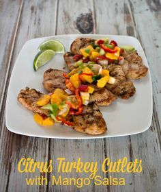 Grilled Citrus Turkey Cutlets with Mango Salsa - and easy grilled turkey cutlet recipe for summer time cooking