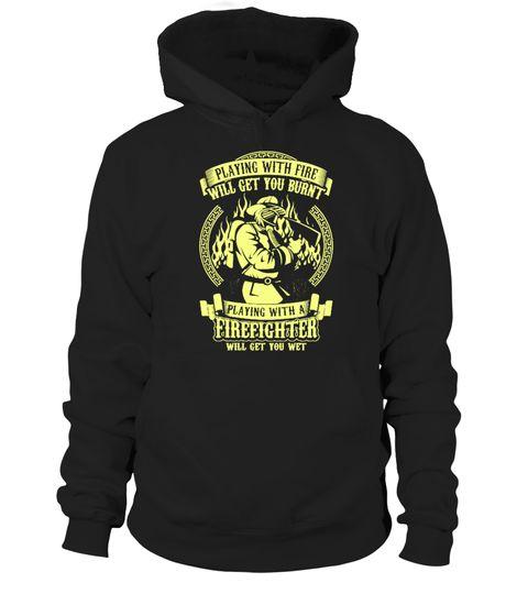 Firefighters Get You Wet t-shirt  #tshirt #tshirtfashion #tshirtformen #Women'sFashion #TshirtWomen's #Fundraise #PeaceforParis #HumanRights #AnimalRescue #Autism #Cancer   #WorldPeace #Disability #ForaCause #Other #Family #Girlfriend #Grandparents #Wife #Mother #Ki