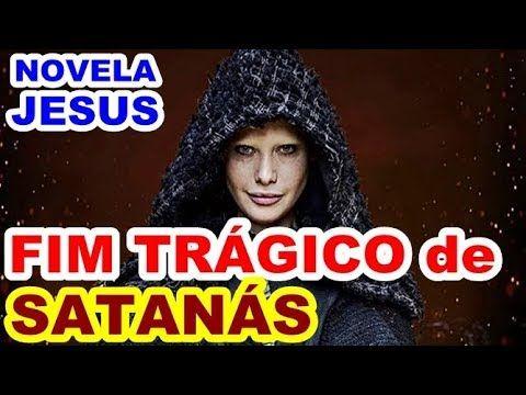 Novela Jesus: Fim Trágico de Satanás na trama bíblica