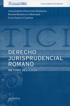 Fernández Barreiro, Alejandrino, 1943-   Derecho jurisprudencial romano : método del caso.  Santiago de Compostela : Andavira, D.L. 2011.  EB4.1 279