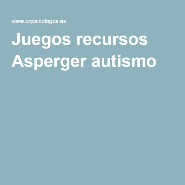 Juegos recursos Asperger autismo