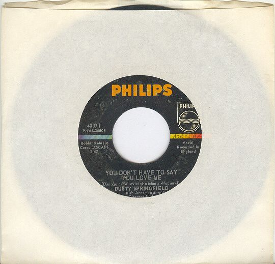 "Dusty Springfield 45 rpm ""You Don't Have to Say You Love Me"""