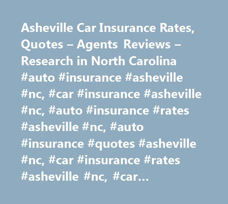 Asheville Car Insurance Rates, Quotes – Agents Reviews – Research in North Carolina #auto #insurance #asheville #nc, #car #insurance #asheville #nc, #auto #insurance #rates #asheville #nc, #auto #insurance #quotes #asheville #nc, #car #insurance #rates #asheville #nc, #car #insurance #quotes #asheville #nc,asheville #car #insurance,asheville #auto #insurance…