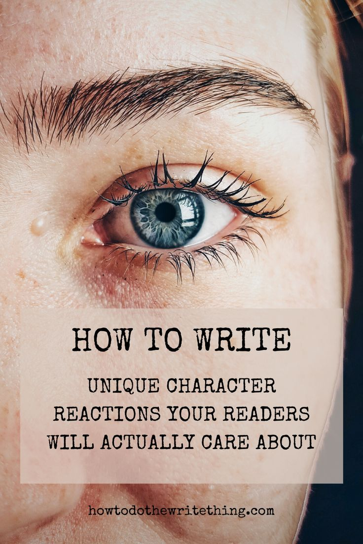 How To Write Unique Character Reactions Your Readers Will Love Writing Prompts Novel Writing Prompts Writing Prompts Writing