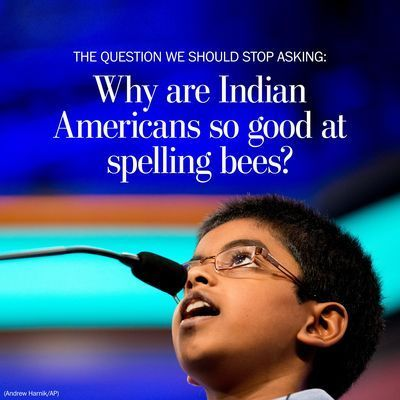 We should stop asking why Indian Americans are so good at spelling bees. Here's why. - The Washington Post