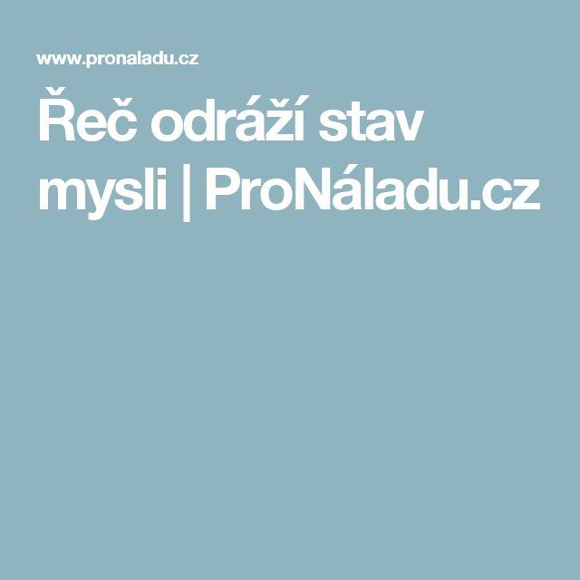 Řeč odráží stav mysli   ProNáladu.cz