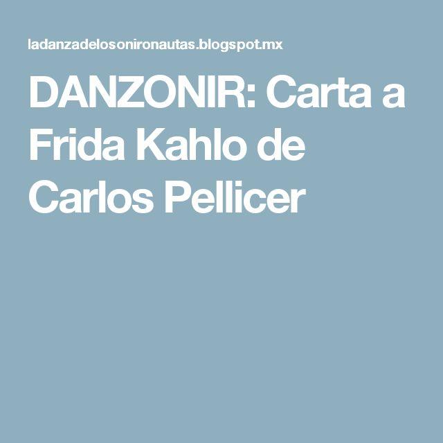 DANZONIR: Carta a Frida Kahlo de Carlos Pellicer
