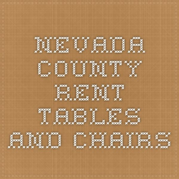 Nevada County- Rent tables and Chairs