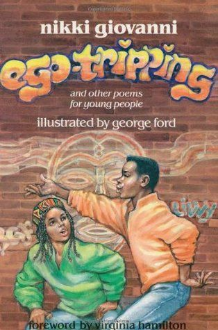 Ego-Tripping and Other Poems for Young People by Nikki Giovanni
