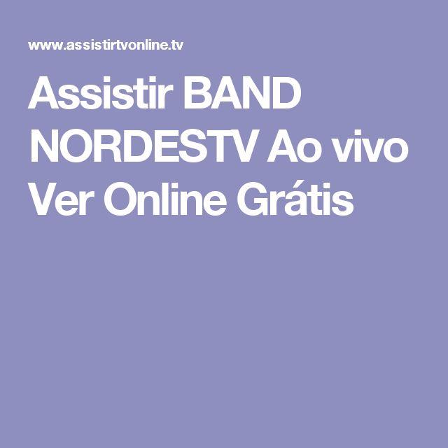 Assistir BAND NORDESTV Ao vivo Ver Online Grátis