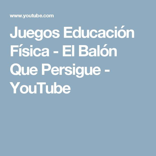 Juegos Educación Física - El Balón Que Persigue - YouTube