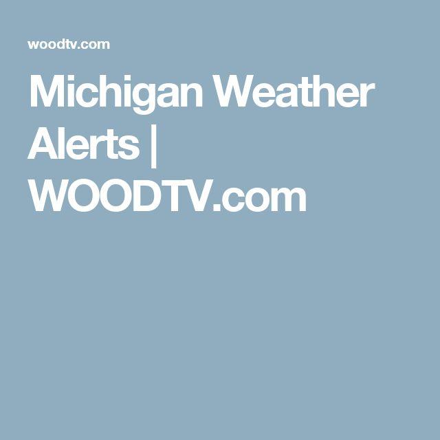 Michigan Weather Alerts   WOODTV.com