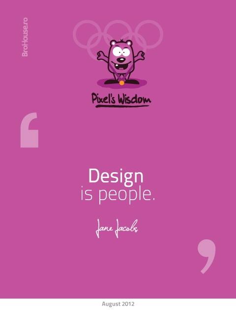 Design is people - Jane Jacobs