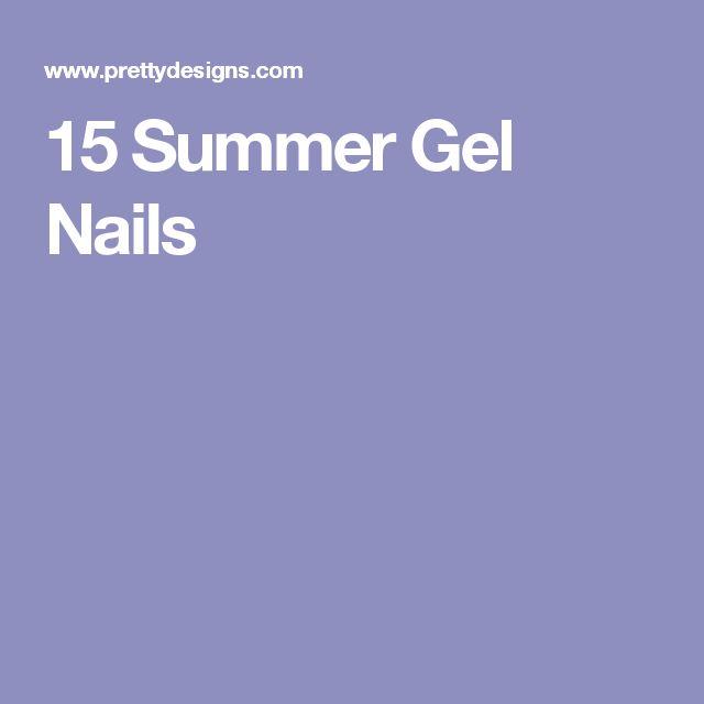 17 Best Ideas About Summer Gel Nails On Pinterest Gel