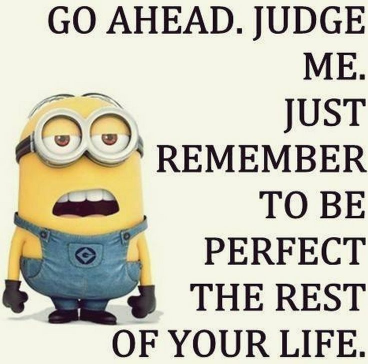 Remember to be perfect or else you're just judgmental and don't know what's really happened