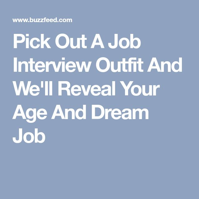 Pick Out A Job Interview Outfit And We'll Reveal Your Age And Dream Job