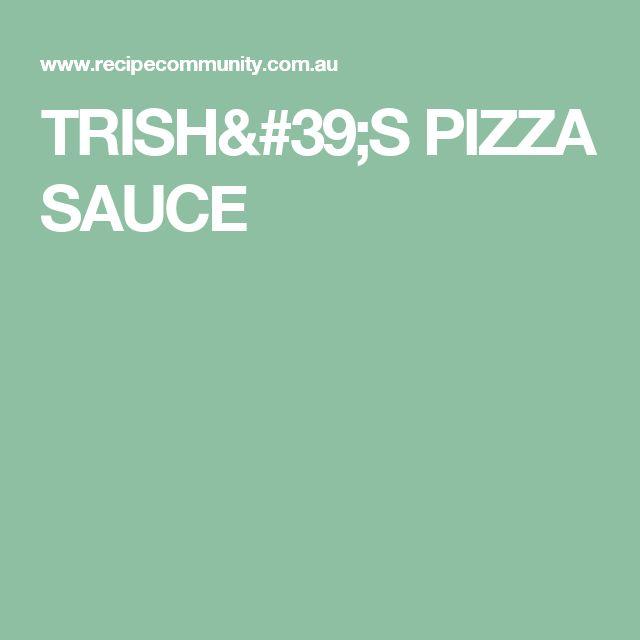 TRISH'S PIZZA SAUCE