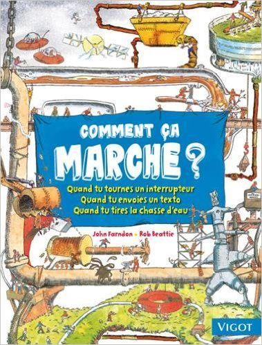 Amazon.fr - Comment ca marche ? - John Farndon, Rob Beattie, Collectif, Josée Latulippe - Livres