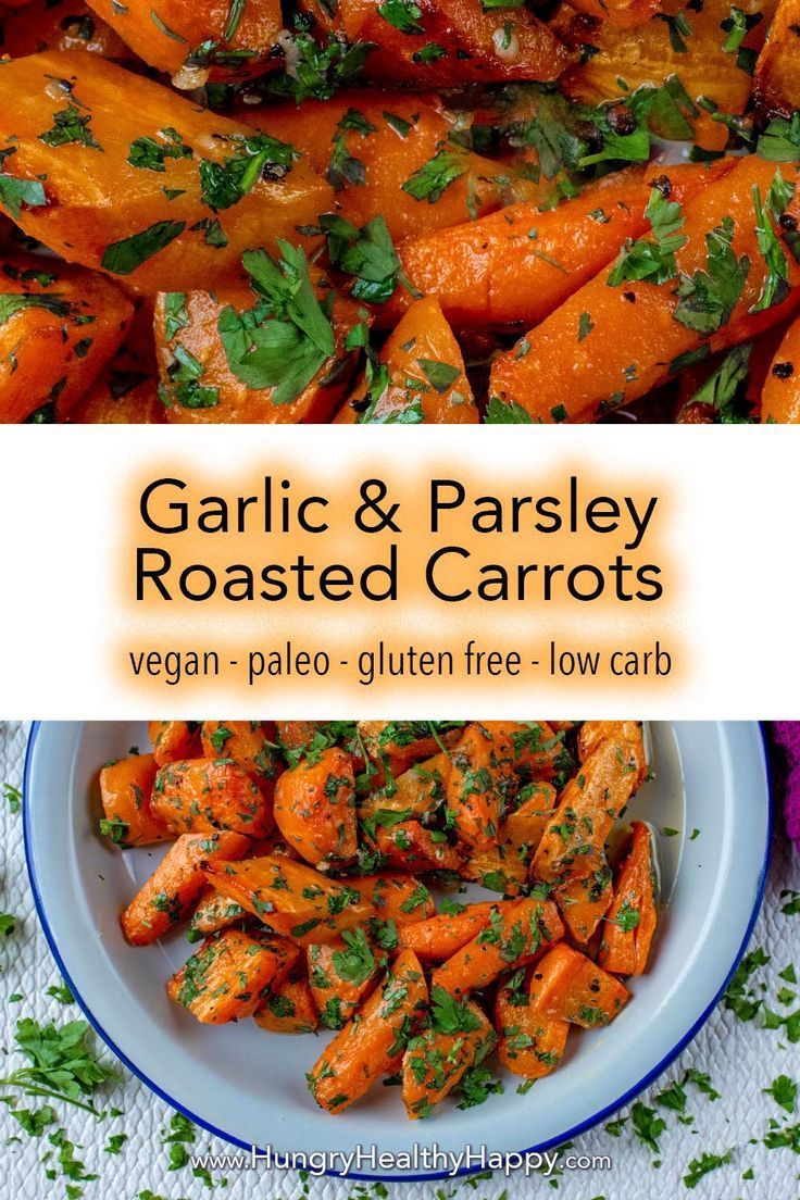 Garlic And Parsley Roasted Carrots Recipe Roasted Carrots Veggie Recipes Healthy Vegan Side Dishes