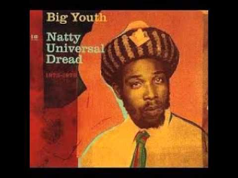 Big Youth - Natty universal dread (Cd.1 Full album) - YouTube