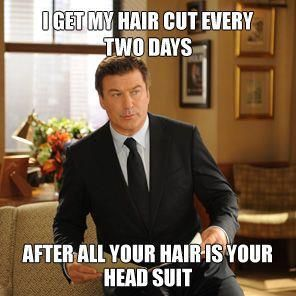 """I get my hair cut every two days, after all  your hair is your head suit.""hair-head-suit"