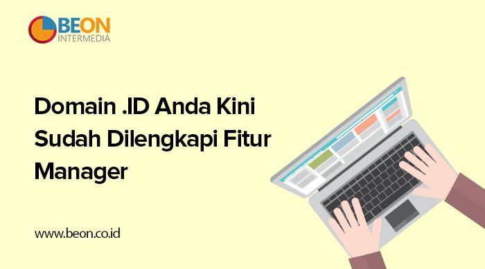 Domain .ID Anda Kini Sudah Dilengkapi Fitur Manager
