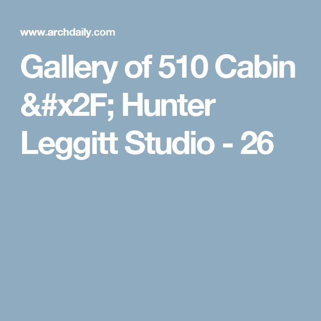 Gallery of 510 Cabin / Hunter Leggitt Studio - 26