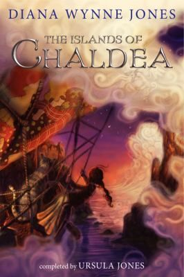 The islands of Chaldea / Diana Wynne Jones ; completed by Ursula Jones - click here to reserve a copy from Prospect Library