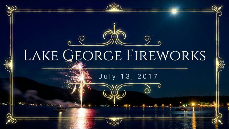 Lake George, NY FiReWoRkS ~ July 13, 2017