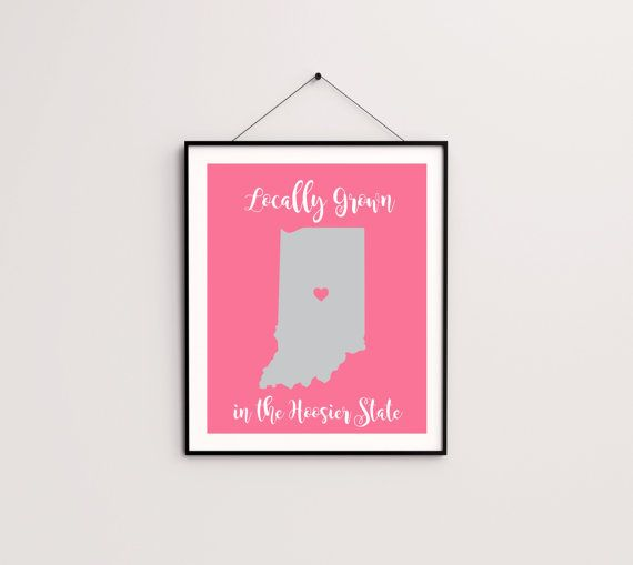 Printable Art Indiana Poster Print / Locally Grown Indiana Print / Printable art wall decor / digital /INSTANT DOWNLOAD