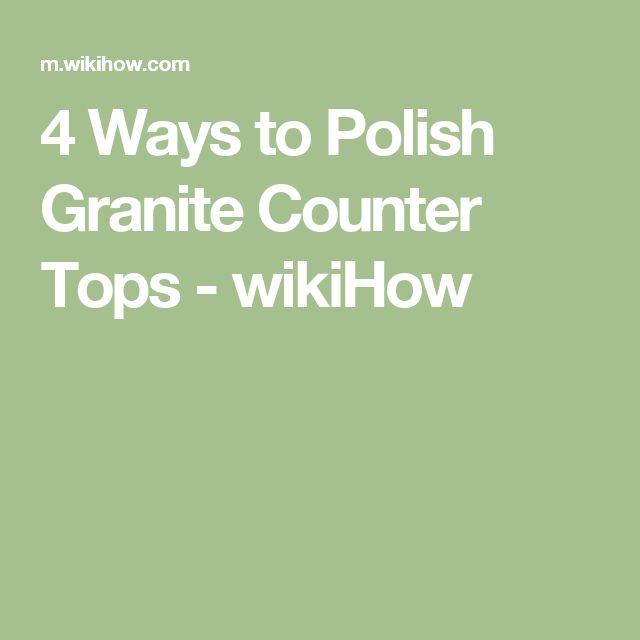 4 Ways to Polish Granite Counter Tops - wikiHow