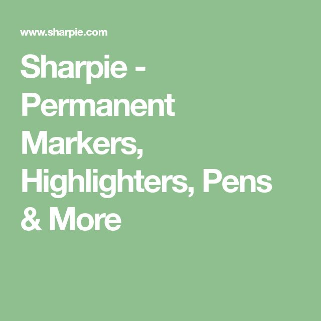 Sharpie - Permanent Markers, Highlighters, Pens & More