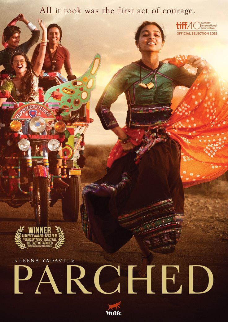 #Parched #Movie_review - tixdo It is not often that you find a story that is so raw and real, made so beautifully and presented on the screen with complete authenticity and precision.