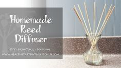 Homemade Reed Diffuser - Homemade non-toxic air freshener
