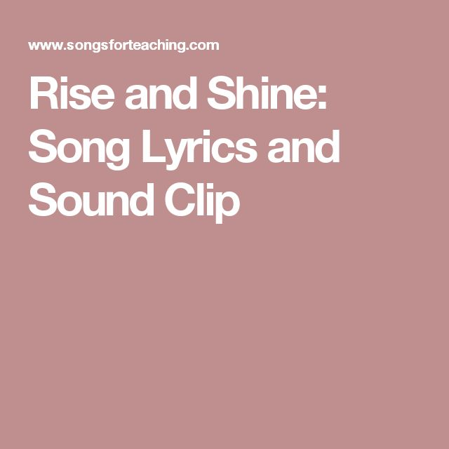 Rise and Shine: Song Lyrics and Sound Clip