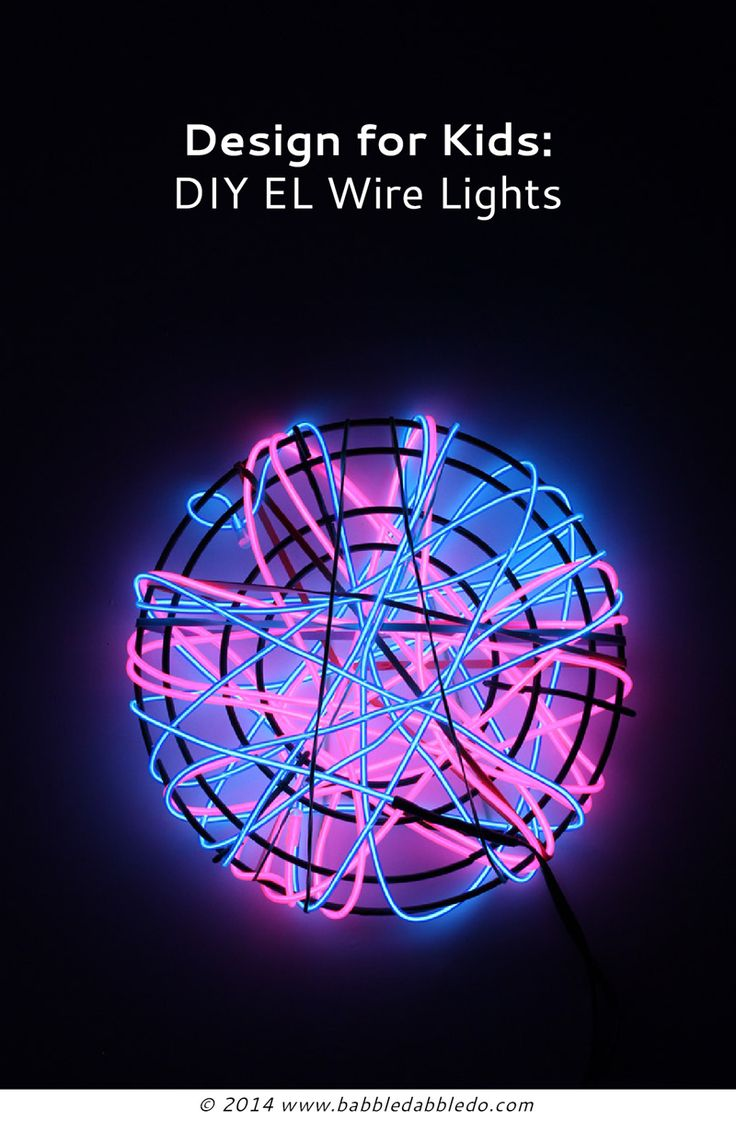 Design for Kids: DIY Lights - Babble Dabble Do Project using EL wire lights