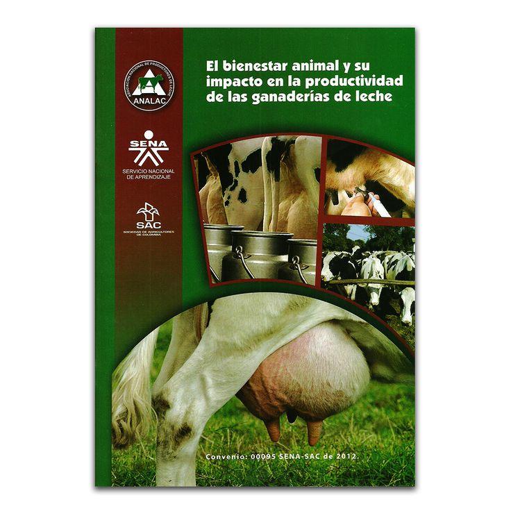 El bienestar animal y su impacto en la productividad de las ganaderías de leche - Angélica Jiménez García y Luis Fernando Quevedo - Produmedios www.librosyeditores.com Editores y distribuidores.