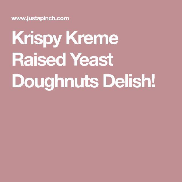 Krispy Kreme Raised Yeast Doughnuts Delish!