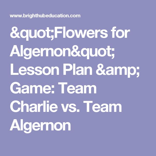 an analysis of flowers for algernon Analysis of the character of the main protagonist, charlie gordon, in the beginning of the novel entitled flowers for algernon, shows a complicated person with.