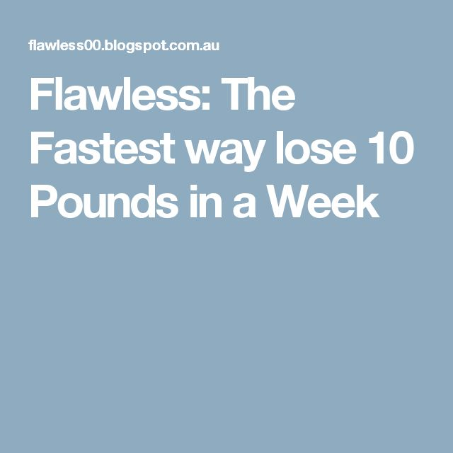 Flawless: The Fastest way  lose 10 Pounds in a  Week