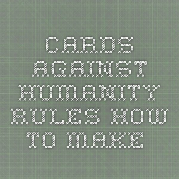 cards against humanity rules - how to make