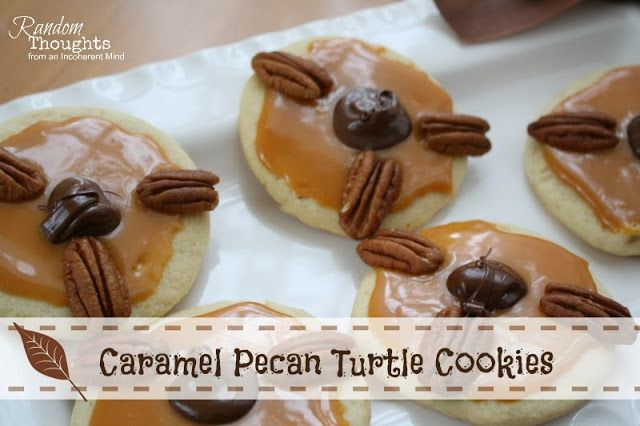 Random thoughts from an incoherent mind: Caramel Pecan Turtle Cookies