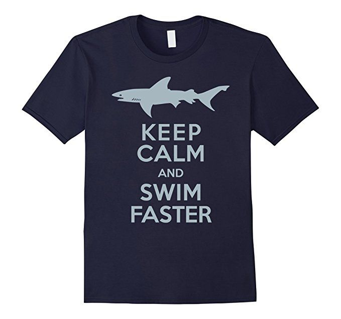 Sharks Keep Calm and Swim Faster Funny T-Shirt