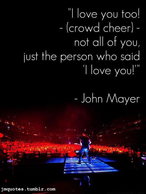 john mayer quotes TumblrJohnmayer, John Mayer Quotes