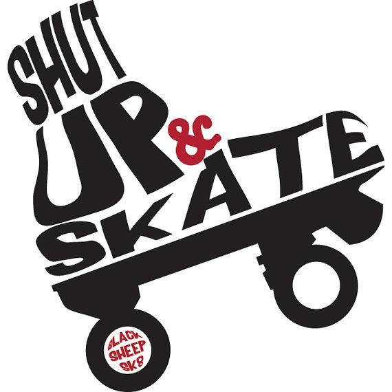 Shut Up and Skate by blacksheepsk8 #rollerderby #derbygirl
