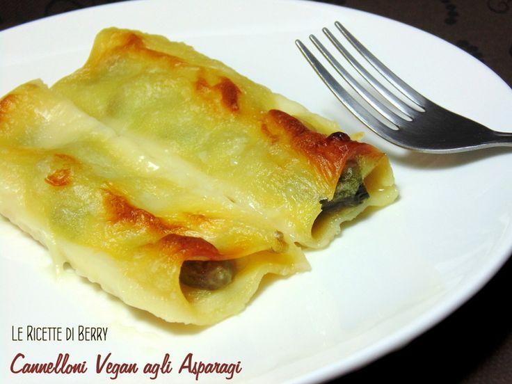 Cannelloni agli Asparagi Vegan | Le Ricette di Berry I cannelloni agli asparagi vegan sono un primo piatto che non si scorda: una di quelle delizie da ...