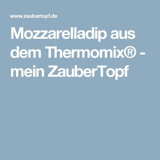 Mozzarelladip aus dem Thermomix® - mein ZauberTopf