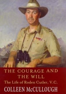 The Courage And The Will: the Life of Roden Cutler, V.C.