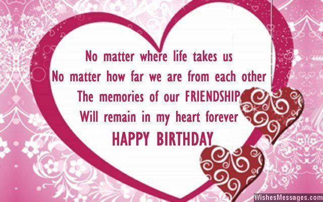 No matter where life takes us no matter how far we are from each – Birthday Cards Greetings Friend